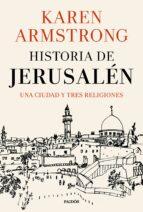 historia de jerusalen: una ciduad y tres religiones karen armstrong 9788449333811