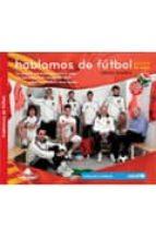 hablamos de futbol-orfeo suarez-9788461405411