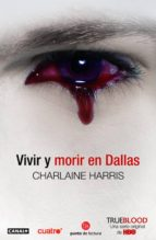 vivir y morir en dallas (true blood 2)-charlaine harris-9788466322911