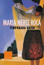 temporada baixa-maria merce roca-9788466402811