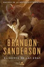 nacidos de la bruma 3: el heroe de las eras-brandon sanderson-9788466658911