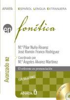 fonetica: nivel avanzado b2 (español lengua extranjera) (incluye audio cd) maria pilar nuño alvarez jose ramon franco rodriguez 9788466778411