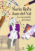 lo inevitable del amor (ebook)-nuria roca-juan del val-9788467009811