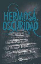 hermosa oscuridad (ebook)-kami garcia-margaret stohl-9788467039511