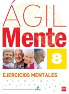 agil: ejercicios de estimulacion cognitiva para mayores 8 rafael serano iñiguez bernardo lopez gomez 9788467536911