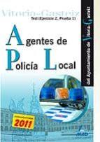 AGENTES DE LA POLICIA LOCAL DEL AYUNTAMIENTO DE VITORIA-GASTEIZ. TEST (EJERCICIO 2, PRUEBA 1).