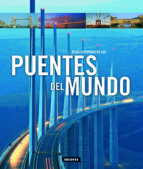 puentes del mundo: atlas ilustrado 9788467712711