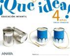 El libro de ¡Qué idea! 4 años. tercer trimestre. autor VV.AA. EPUB!