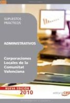 administrativos corporaciones locales de la comunitat valenciana. supuestos practicos-9788468100111
