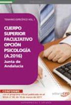 cuerpo superior facultativo de la junta de andalucia, opcion psic ologia (a.2016). temario especifico vol. i (3ª ed.) 9788468122311