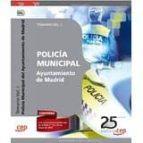 POLICÍA MUNICIPAL AYUNTAMIENTO DE MADRID. TEMARIO VOL. I