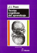 teorías cognitivas del aprendizaje (ebook)-juan ignacio pozo-9788471125811