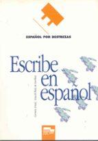 escribe en español: español por destrezas carmen armal araceli ruiz de garibay 9788471435811