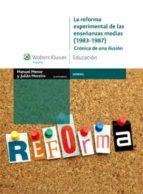 La reforma experimental de las enseñanzas medias EPUB TORRENT por Julian moreiro 978-8471979711