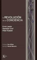 la revolucion de la conciencia-ervin laszlo-peter russell-stanislav grof-9788472454811
