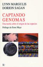 captando genomas: una teoria sobre el origen de las especies lynn margulis dorion sagan 9788472455511