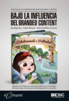 bajo la influencia del branded content 9788473567411