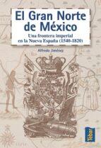 el gran norte de mexico alfredo jimenez 9788473602211