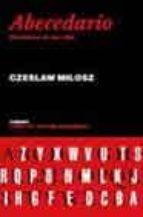 abecedario: diccionario de una vida czeslaw milosz 9788475066011