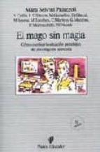 el mago sin magia: como cambiar la situacion paradojica del psico logo en la escuela-9788475094311