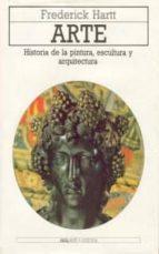 arte: historia de la pintura, escultura y arquitectura frederick hartt 9788476004111