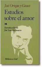 estudios sobre el amor-jose ortega y gasset-9788476409411