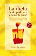 la dieta de  sirope de arce y zumo de limon stanley burroughs 9788477206811