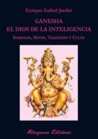 ganesha, el dios de la inteligencia enrique gallud jardiel 9788478134311