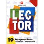 entrenament lector  , velocitat i comprensió  nº 19 lletra d'impremta    (c.s.) 9788478870011