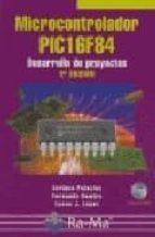 microcontrolador pic16f84: desarrollo de proyectos (2ª ed.) (incl uye cd-rom)-enrique palacios-fernando remiro-lucas j. lopez-9788478976911