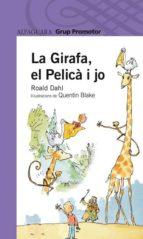 la girafa, el pelica i jo (2ª ed. 2ª impr.)-roald dahl-9788479116811