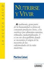 nutrirse y vivir-martine catani-9788479530211