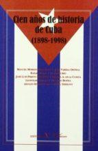 cien años de historia de cuba (1898 1998) 9788479621711