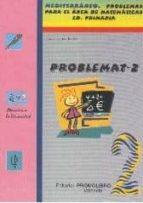 problemat 2 (mediterraneo: problemas para el area de matematicas primaria)-pedro olaya ruano-9788479864811