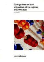cómo gestionar con éxito una auditoría interna conforme a iso 900 1:2015-ann w. phillips-9788481439311