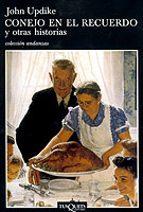 conejo en el recuerdo y otras historias john updike 9788483102411