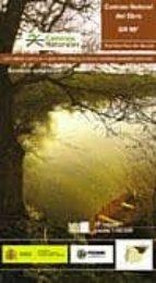 camino natural del ebro gr 99: fontibre-faro del garxal cantabria castilla y leon- pais vasco- la rioja-navarra- aragon-cataluña-9788483204511