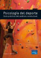 psicologia del deporte. guia practica del analisis conductual garry l. martin 9788483225011