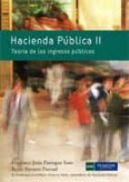 hacienda publica ii: teoria de los ingresos publicos-francisco paniagua-reyes navarro-9788483227411