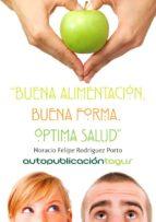 buena nutrición, buena forma, óptima salud (ebook)-horacio felipe rodriguez porto-9788483261811