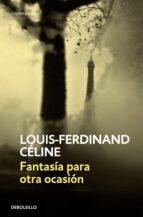 fantasia para otra ocasion louis ferdinand celine 9788483461211