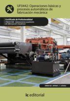 (i.b.d.)operaciones basicas y proceso automaticos de fabricacion mecanica fmee0108.operaciones auxiliares de fabricacion mecanica-9788483647011