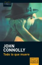 todo lo que muere (serie charlie parker 1) john connolly 9788483835111