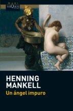 un angel impuro-henning mankell-9788483837511