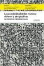 la accesibilidad de los museos: visiones y perspectivas rosa/ lamigueiro romeo, m.(dir.) cacheda barreiro 9788484088011