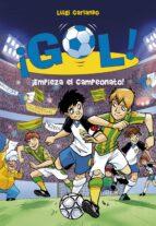 ¡gol! 3: ¡empieza el campeonato!-luigi garlando-9788484416111