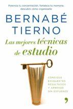 las mejores tecnicas de estudio: consigue excelentes resultados y aprende sin esfuerzo-bernabe tierno-9788484608011