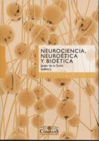 neurociencia, neuroetica y bioetica javier de la torre 9788484685111