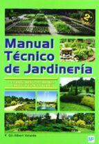 manual tecnico de jardineria (t. 1): establecimiento de jardines, parques y espacios verdes f. gil albert velarde 9788484762911