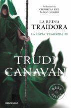 la reina traidora (la espia traidora 3)-trudi canavan-9788490327111